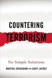 Countering Terrorism : No Simple Solutions - Crenshaw, Martha