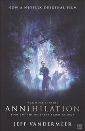Annihilation : The thrilling book behind the most anticipated film of 2018 - Vandermeer, Jeff