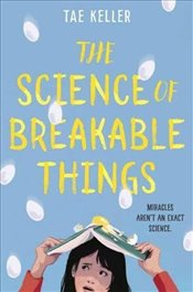 Science of Breakable Things - Keller, Tae