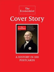 Economist : Cover Story : A History in 100 Postcards - Economist, The