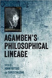 Agambens Philosophical Lineage - Kotsko, Adam