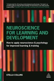 Neuroscience for Learning and Development - Collins, Stella