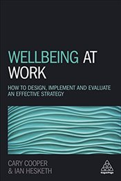Wellbeing at Work : How to Design, Implement and Evaluate an Effective Strategy - Cooper, Sir Cary L.