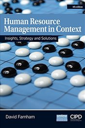 Human Resource Management in Context : Insights, Strategy and Solutions - Farnham, David