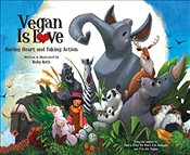 Vegan Is Love: Having Heart and Taking Action - Roth, Ruby