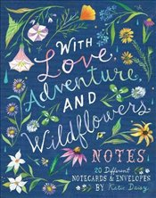 With Love, Adventure, and Wildflowers Notes : 20 Different Notecards & Envelopes - Daisy, Katie
