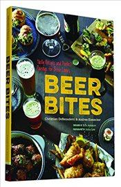 Beer Bites : Tasty Recipes and Perfect Pairings for Brew Lovers - Slonecker, Andrea