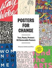 Posters for Change : Tear, Paste, Protest - Press, Princeton Architectural