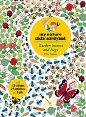 Garden Insects and Bugs : My Nature Sticker Activity Book - Cosneau, Olivia