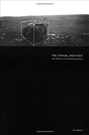 Ethical Architect : The Dilemma of Contemporary Practice - Spector, Tom