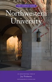 Northwestern University : The Campus Guide  - Pridmore, Jay