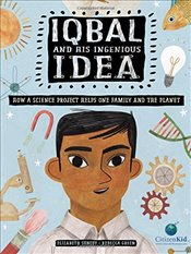 Iqbal and His Ingenious Idea : How a Science Project Helps One Family and the Planet - Suneby, Elizabeth