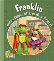 Franklin and the Case of the New Friend  - Smith, Caitlin Drake