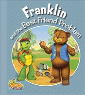 Franklin and the Best Friend Problem  - Endrulat, Harry