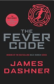 Fever Code : Maze Runner Series - Dashner, James