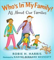 Whos in My Family?: All about Our Families (Lets Talk about You and Me) - Harris, Robie H