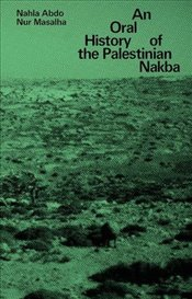 Oral History of the Palestinian Nakba - Abdo, Nahla