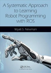 Systematic Approach to Learning Robot Programming with ROS -