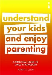 Introducing Child Psychology : Understand Your Kids and Enjoy Parenting - Cullen, Kairen