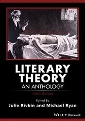 Literary Theory 3e : An Anthology  - Rivkin, Julie