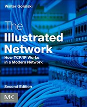Illustrated Network : How TCP/IP Works in a Modern Network - Goralski, Walter