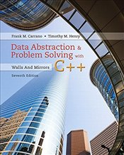 Data Abstraction & Problem Solving with C++ : Walls and Mirrors 7e - Carrano, Frank M.