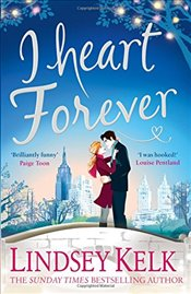 I Heart Forever: The brilliantly funny feel-good Christmas romance (I Heart Series, Book 7) - Kelk, Lindsey