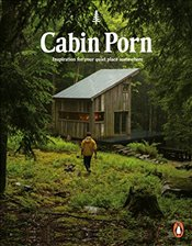 Cabin Porn : Inspiration for Your Quiet Place Somewhere - Klein, Zach