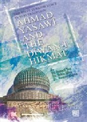 Ahmad Yasawi and The Diwan-ı Hikmat : The First Turkish Voice in Sufi Tradition - Argon, Kemal