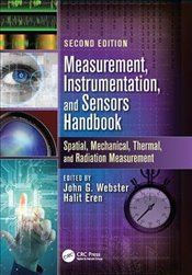 Measurement, Instrumentation, and Sensors Handbook 2e : Spatial, Mechanical, Thermal, an -
