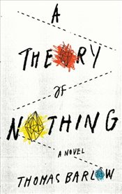 Theory of Nothing - Barlow, Thomas
