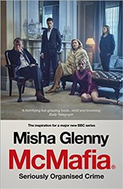 McMafia : Seriously Organised Crime : TV Tie-In Edition - Glenny, Misha