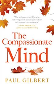 Compassionate Mind - Gilbert, Paul