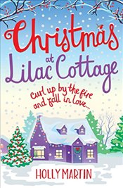 Christmas at Lilac Cottage: A perfect romance to curl up by the fire with (White Cliff Bay Book 1) ( - Martin, Holly