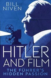 Hitler and Film : The Führers Hidden Passion - Niven, Bill
