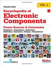 Encyclopedia of Electronic Components : Volume 1 - Platt, Charles