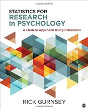 Statistics for Research in Psychology: A Modern Approach Using Estimation - Gurnsey, Rick