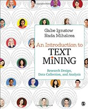 Introduction to Text Mining : Research Design, Data Collection, and Analysis - Ignatow, Gabe