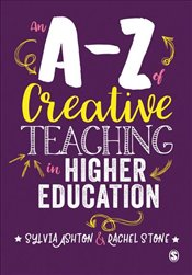 A-Z of Creative Teaching in Higher Education - Ashton, Sylvia