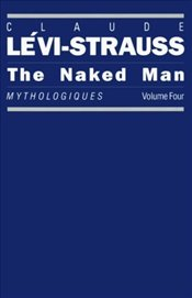 Naked Man - Levi-Strauss, Claude