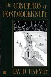 Condition of Postmodernity - Harvey, David