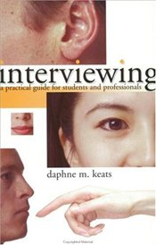 Interviewing : A Practical Guide for Students and Professionals - KEATS, DAPHNE
