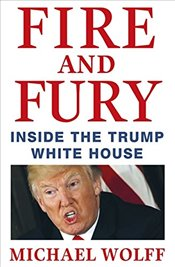 Fire and Fury - Wolff, Michael