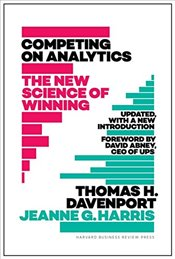 Competing on Analytics : The New Science of Winning - Davenport, Thomas H.