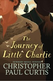 Journey of Little Charlie - Curtis, Christopher Paul