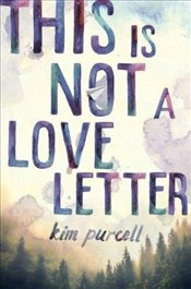 This is Not a Love Letter - Purcell, Kim