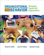 Organizational Behavior: Managing People and Organizations - Phillips, Jean