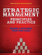 Strategic Management: Principles & Practice (with CourseMate and eBook Access Card) - Chau, Vinh