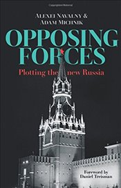 Opposing Forces : Plotting the new Russia - Michnik, Adam