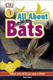 All About Bats : Explore the World of Bats! : DK Readers Level 1 - Jenner, Caryn